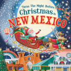'twas the Night Before Christmas in New Mexico Cover Image