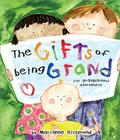 The Gifts of Being Grand: For Grandparents Everywhere Cover Image