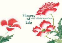 Flowers of EDO: A Guide to Classical Japanese Flowers Cover Image