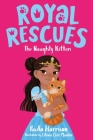 Royal Rescues #1: The Naughty Kitten Cover Image