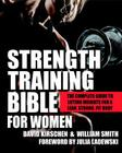 Strength Training Bible for Women: The Complete Guide to Lifting Weights for a Lean, Strong, Fit Body Cover Image