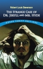 The Strange Case of Dr. Jekyll and Mr. Hyde (Dover Thrift Editions) Cover Image