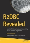 R2dbc Revealed: Reactive Relational Database Connectivity for Java and Jvm Programmers Cover Image