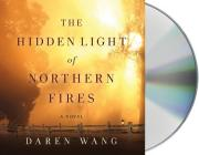 The Hidden Light of Northern Fires Cover Image