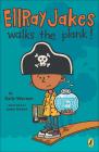 Ellray Jakes Walks the Plank! Cover Image