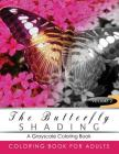 Butterfly Shading Coloring Book Volume 2: Butterfly Grayscale coloring books for adults Relaxation Art Therapy for Busy People (Adult Coloring Books S Cover Image