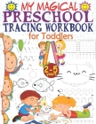 My Magical Preschool Tracing Workbook for Toddlers: First Book of Tracing Lines for Improved Handwriting, Concentration, Eye-Hand Coordination and Fin Cover Image
