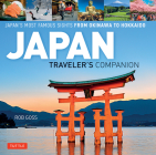 Japan Traveler's Companion: Japan's Most Famous Sights from Okinawa to Hokkaido Cover Image