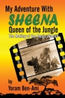 My Adventure With Sheena, Queen of the Jungle: The Making of the Movie Sheena Cover Image