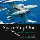 SpaceShipOne: An Illustrated History Cover Image