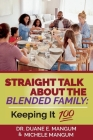 Straight Talk About The Blended Family: Keeping It