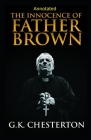 The Innocence of Father Brown (Annotated Original Edition) Cover Image