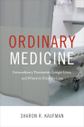 Ordinary Medicine: Extraordinary Treatments, Longer Lives, and Where to Draw the Line (Critical Global Health: Evidence) Cover Image