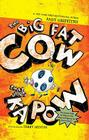 The Big Fat Cow That Goes Kapow Cover Image