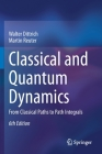 Classical and Quantum Dynamics: From Classical Paths to Path Integrals Cover Image
