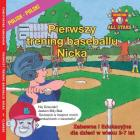 Polish Nick's Very First Day of Baseball in Polish: Kids Baseball Books for Ages 3-7 in Polish Cover Image