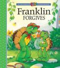Franklin Forgives (A Franklin TV Storybook) Cover Image