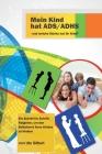 Mein Kind hat ADS/ADHS - und welche Stärke hat Ihr Kind?: Ein Schritt für Schritt Ratgeber, um den Selbstwert Ihres Kindes zu fördern Cover Image