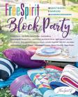 Freespirit Block Party: 40 Quilt Blocks, 5 Samplers, 20 Modern Designers Cover Image