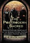 Postmodern Sacred: Popular Culture Spirituality in the Science Fiction, Fantasy and Urban Fantasy Genres Cover Image