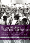 Doing History from the Bottom Up: On E.P. Thompson, Howard Zinn, and Rebuilding the Labor Movement from Below Cover Image