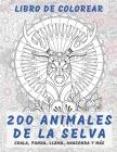 200 animales de la selva - Libro de colorear - Coala, Panda, Llama, Anaconda y más Cover Image