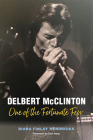 Delbert McClinton: One of the Fortunate Few (John and Robin Dickson Series in Texas Music, sponsored by the Center for Texas Music History, Texas State University) Cover Image