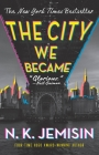 The City We Became: A Novel (The Great Cities Trilogy #1) Cover Image