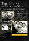 Bruins in Black & White: 1966 to the 21st Century (Images of Sports) Cover Image