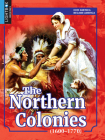 The Northern Colonies (1600-1770) (How America Became America) Cover Image