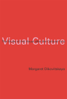 Visual Culture: The Study of the Visual After the Cultural Turn Cover Image