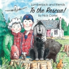Lumberjack and Friends to the Rescue! Cover Image