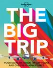 The Big Trip: Your Ultimate Guide to Gap Years and Overseas Adventures Cover Image
