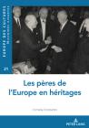 Les Pères de l'Europe En Héritages (Europe Des Cultures / Europe of Cultures #21) Cover Image