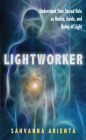 Lightworker: Understand Your Sacred Role as Healer, Guide, and Being of Light Cover Image