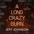 A Long Crazy Burn Lib/E: A Darby Holland Crime Novel Cover Image