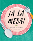 ¡A la mesa! / Food is Ready! Cover Image