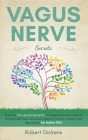 Vagus Nerve Secrets: ind out the secrets benefits of vagus nerve stimulation through self help exercises against trauma, anxiety and depres Cover Image