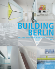 Building Berlin, Vol. 4: The Latest Architecture in and Out of the Capital Cover Image