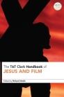 T&T Clark Handbook of Jesus and Film Cover Image