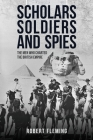 Soldiers Scholars and Spies: The Men Who Charted the British Empire Cover Image