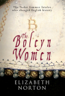 The Boleyn Women: The Tudor Femmes Fatales Who Changed English History Cover Image