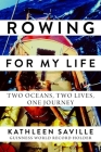 Rowing for My Life: Two Oceans, Two Lives, One Journey Cover Image
