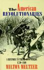 The American Revolutionaries: A History in Their Own Words 1750-1800 Cover Image