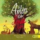 El Amor Es / Love Is - Edición Bilingüe Cover Image