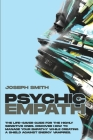 Psychic Empath: The Complete Guide to Recognize, Awaken, Empower and Protect the Wonderful Gift of Empathy from Energy Vampires Cover Image