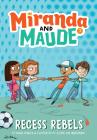 Recess Rebels (Miranda and Maude #3) Cover Image