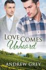 Love Comes Unheard Cover Image