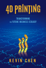 4D Printing: Transforming the Future Business Ecology Cover Image