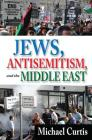 Jews, Antisemitism, and the Middle East Cover Image